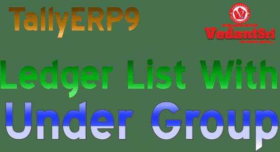 vedantsri-tallyerp9-ledger-list-with-under-group