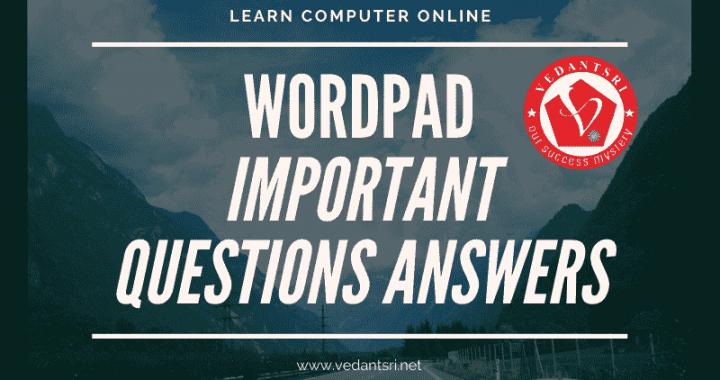 Wordpad Important Questions Answers VedantSri varanasi