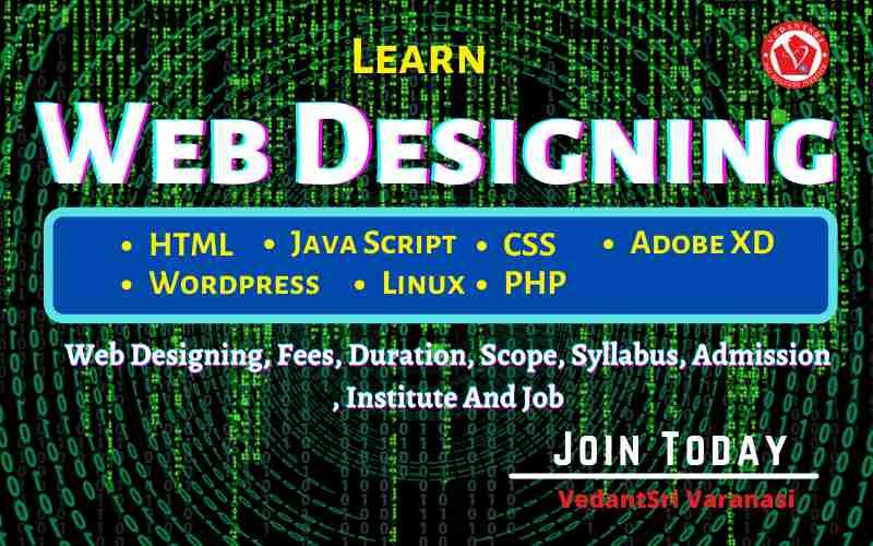 Web Designing Course Details, Fees, Duration, Scope, Syllabus, Admission, Institutes & Jobs